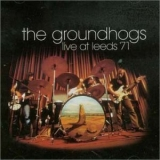 Groundhogs - Live At Leeds '1971