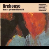 Firehouse - Live At Glenn Miller Cafe '2004