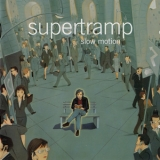 Supertramp - Slow Motion (538624 2) '2002