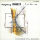 Circulasione Totale Orchestra - Recycling Grieg '1996