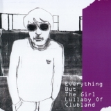 Everything But The Girl - Lullaby Of Clubland '2000