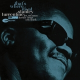 Stanley Turrentine - That's Where It's At '1962