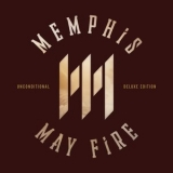 Memphis May Fire - Unconditional (deluxe Reissue) '2015