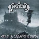 Mortician - House By The Cemetery / Mortal Massacre '2004