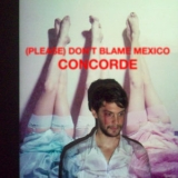 (please) Don't Blame Mexico - Concorde '2011