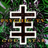 Psychic Tv - God Star  The Singles - Pt. Two '1995