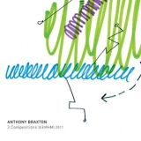 Anthony Braxton - 3 Compositions (EEMHM) 2011 '2016