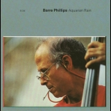 Barre Phillips - Aquarian Rain '1992