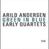 Arild Andersen - Green In Blue: Early Quartets (Remastered) (3CD) '2010