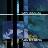 Dave Douglas - Dark Territory by High Risk '2016