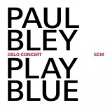 Paul Bley - Play Blue: Oslo Concert (24 bit) '2014