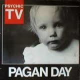 Psychic TV - A Pagan Day '1994