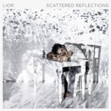 Lior - Scattered Reflections '2014