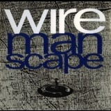 Wire - Manscape '1990