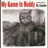 Ry Cooder - My Name Is Buddy '2007