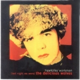 Hawksley Workman - (last Night We Were) The Delicious Wolves '2001