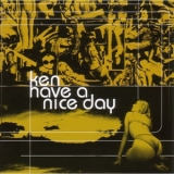 Ken - Have A Nice Day '2004