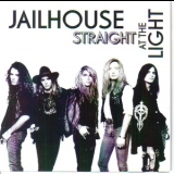 Jailhouse - Straight At The Light '2010
