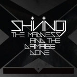 Shining - The Madness And The Damage Done '2010