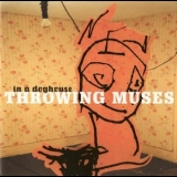 Throwing Muses - In A Doghouse (2CD) '1998