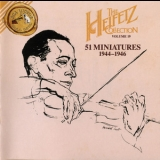 Jascha Heifetz - The Heifetz Collection, Vol.19: 51 Miniatures 1944-1946 '1994