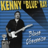 Kenny 'blue' Ray - Blues Obsession '2000