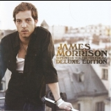 James Morrison - Songs For You, Truths For Me (2009 Deluxe Edition) '2008