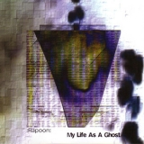 Rapoon - My Life As A Ghost '2004