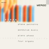 Steve Reich - Phase Patterns, Pendulum Music, Piano Phase, Four Organs '1999
