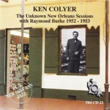 Ken Colyer - The Unknown New Orleans Sessions With Raymond Burke '1953