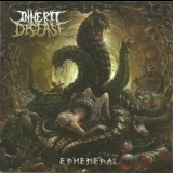 Inherit Disease - Ephemeral '2016