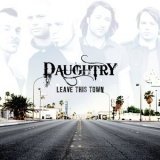 Daughtry - Leave This Town '2009