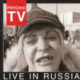 Psychic Tv - Live In Russia '2006
