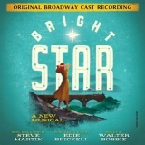 Steve Martin & Edie Brickell - Bright Star (Original Broadway Cast Recording)  '2016