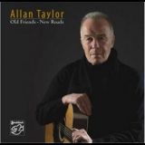 Allan Taylor - Old Friends - New Roads '2007
