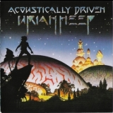 Uriah Heep - Acoustically Driven (Classic Rock Legends) '2001