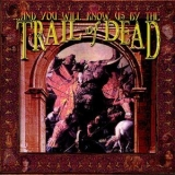 ...And You Will Know Us By The Trail Of Dead - ...And You Will Know Us By The Trail Of Dead (Remastered 2013) '1997