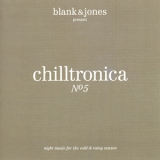 Blank & Jones - Chilltronica No 5 '2015