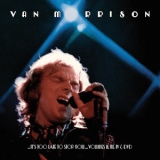 Van Morrison - It's Too Late To Stop Now Volume II, III, IV '2016