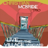 Christian McBride Trio - Live At The Village Vanguard [24 bits/96 kHz] '2015