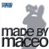 Maceo Parker - Made By Maceo '2003