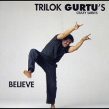 Trilok Gurtu's Crazy Saints - Believe '1994