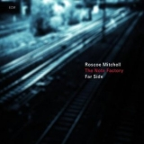 Roscoe Mitchell & The Note Factory - Far Side '2010