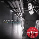 Luke Bryan - Kill the Lights {Deluxe Edition} '2015