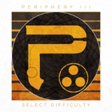 Periphery - Periphery III: Select Difficulty '2016