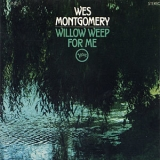 Wes Montgomery - Willow Weep For Me '1965