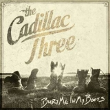 Cadillac Three, The - Bury Me In My Boots '2016