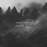dronny Darko & Protou - Earth Songs '2015
