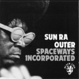 Sun Ra - Outer Spaceways Incorporated (1993 Remastered) '1968