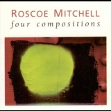 Roscoe Mitchell - Four Compositions '1987